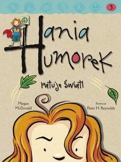 Chomikuj, ebook online Hania Humorek ratuje świat. Megan McDonald