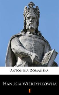 Chomikuj, ebook online Hanusia Wierzynkówna. Antonina Domańska