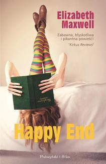Chomikuj, pobierz ebook online Happy End. Elizabeth Maxwell