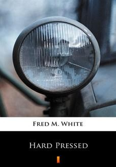 Chomikuj, ebook online Hard Pressed. Fred M. White