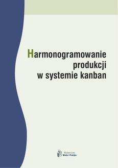 Chomikuj, ebook online Harmonogramowanie produkcji w systemie kanban. Radosław Jurek