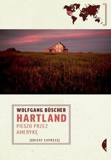Chomikuj, ebook online Hartland. Pieszo przez Amerykę. Wolfgang Büscher