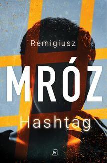 Chomikuj, ebook online Hashtag. Remigiusz Mróz