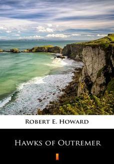 Chomikuj, pobierz ebook online Hawks of Outremer. Robert E. Howard