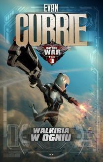 Chomikuj, ebook online Hayden War. Tom 3. Walkiria w ogniu. Evan Currie