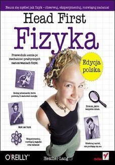 Chomikuj, ebook online Head First. Fizyka. Edycja polska. Heather Lang