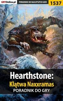 Chomikuj, ebook online Hearthstone: Klątwa Naxxramas – poradnik do gry. Patryk 'Irtan' Grochala