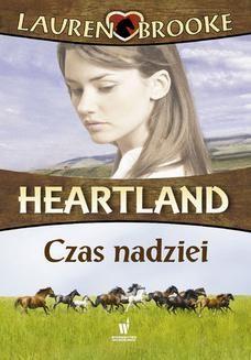 Chomikuj, ebook online Heartland (Tom 17). Czas nadziei. Lauren Brooke