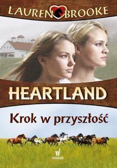 Chomikuj, ebook online Heartland (Tom 19). Krok w przyszłość. Lauren Brooke