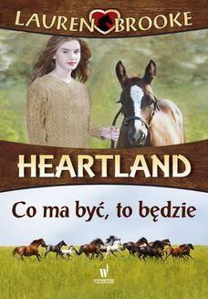 Chomikuj, ebook online Heartland (Tom 5). Co ma być, to będzie. Lauren Brooke