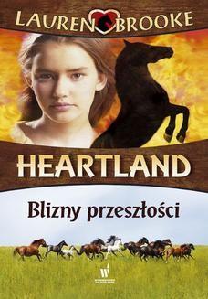 Chomikuj, pobierz ebook online Heartland (Tom 7). Blizny przeszłości. Lauren Brooke