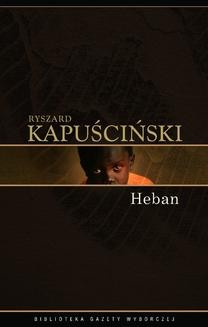 Chomikuj, ebook online Heban. Ryszard Kapuściński