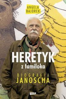 Chomikuj, ebook online Heretyk z familoka. Biografia Janoscha. Angela Bajorek