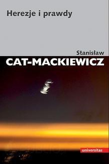 Chomikuj, ebook online Herezje i prawdy. Stanisław Cat-Mackiewicz