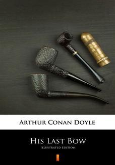 Chomikuj, pobierz ebook online His Last Bow. Illustrated edition. Arthur Conan Doyle