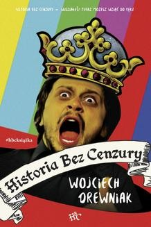 Chomikuj, ebook online Historia bez cenzury. Wojciech Drewniak
