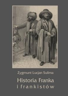 Chomikuj, ebook online Historia Franka i frankistów. Zygmunt Lucjan Sulima