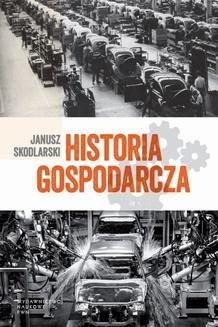 Chomikuj, ebook online Historia gospodarcza. Janusz Skodlarski