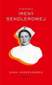 Chomikuj, ebook online Historia Ireny Sendlerowej. Anna Mieszkowska
