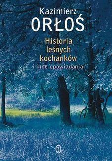 Chomikuj, ebook online Historia leśnych kochanków. Kazimierz Orłoś