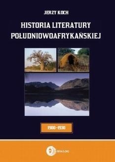 Chomikuj, ebook online Historia literatury południowoafrykańskiej. Literatura afrikaans (okres usamodzielnienia 1900-1930). Jerzy Koch