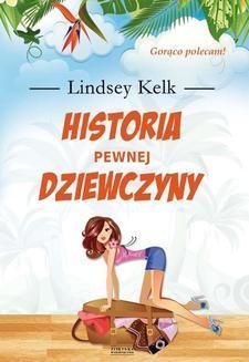 Chomikuj, ebook online Historia pewnej dziewczyny. Lindsey Kelk