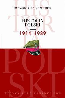 Chomikuj, pobierz ebook online Historia Polski 1914-1989. Ryszard Kaczmarek
