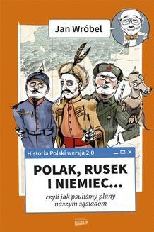 Ebook Historia Polski 2.0. Polak, Rusek i Niemiec (t.1) pdf