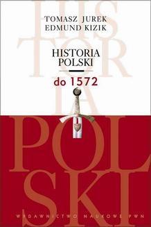 Chomikuj, ebook online Historia Polski do 1572. Tomasz Jurek