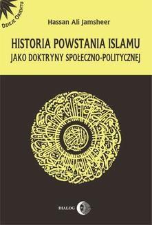 Chomikuj, ebook online Historia powstania islamu jako doktryny społeczno – politycznej. Hassan Jamsheer Ali