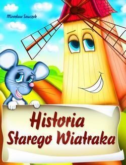 Chomikuj, ebook online Historia starego wiatraka. Mirosław Souczek