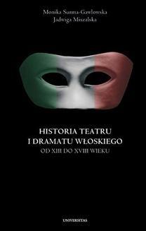 Chomikuj, ebook online Historia teatru i dramatu włoskiego od XIII do XXI wieku. Monika Gurgul