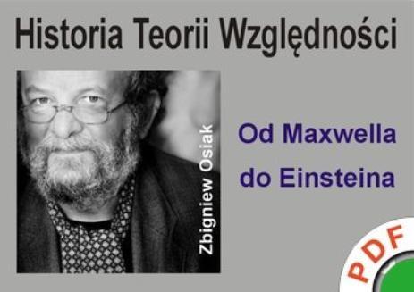 Ebook Historia teorii względności. Tom 3. Od Maxwella do Einsteina pdf