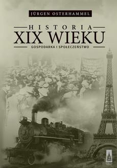 Ebook Historia XIX wieku: Gospodarka i społeczeństwo pdf