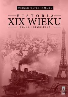 Ebook Historia XIX wieku: Wojny i rewolucje pdf