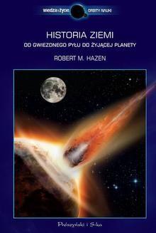 Chomikuj, ebook online Historia Ziemi. Od gwiezdnego pyłu do żyjącej planety. Robert M. Hazen