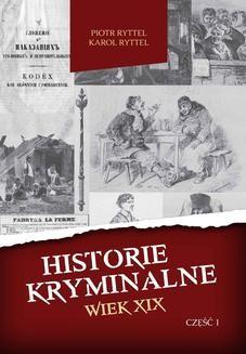 Chomikuj, ebook online Historie kryminalne. Wiek XIX. Część 1. Piotr Ryttel