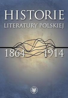 Chomikuj, ebook online Historie literatury polskiej 1864-1914. Urszula Kowalczuk