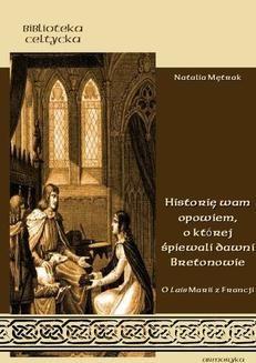 Chomikuj, ebook online Historię wam opowiem, o której śpiewali dawni Bretonowie. O Lais Marii z Francji. Natalia Mętrak