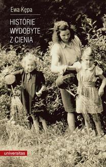 Chomikuj, ebook online Historie wydobyte z cienia. Ewa Kępa