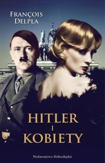 Chomikuj, ebook online Hitler i kobiety. François Delpla