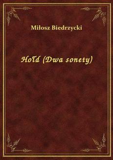 Chomikuj, ebook online Hołd (Dwa sonety). Miłosz Biedrzycki