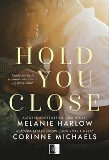 Chomikuj, pobierz ebook online Hold you close. Corinne Michaels