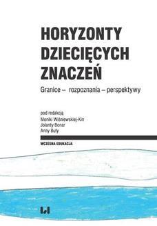Chomikuj, pobierz ebook online Horyzonty dziecięcych znaczeń. Granice – rozpoznania – perspektywy. Monika Wiśniewska-Kin