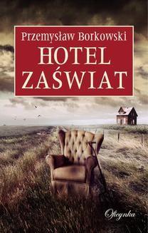 Chomikuj, ebook online Hotel Zaświat. Przemysław Borkowski
