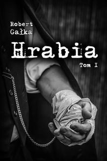 Chomikuj, pobierz ebook online Hrabia. Tom I. Robert Gałka
