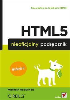 Chomikuj, ebook online HTML5. Nieoficjalny podręcznik. Wydanie II. Matthew MacDonald