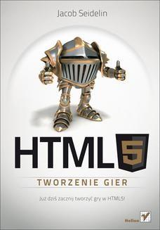 Chomikuj, ebook online HTML5. Tworzenie gier. Jacob Seidelin