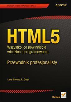 Chomikuj, pobierz ebook online HTML5. Wszystko, co powinniście wiedzieć o programowaniu. Przewodnik profesjonalisty. Luke Stevens