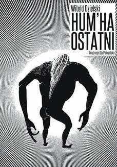 Chomikuj, ebook online Hum'Ha Ostatni. Witold Dzielski